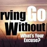 Serving God Without Excuse