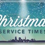 Christmas Service Times 2017